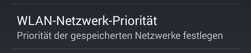 Über die WLAN-Netzwerk-Priorität kann festgelegt werden, welches WLAN in Reichweite bevorzugt werden soll (Bild: Screenshot Android).