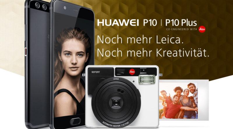 Huawei P10 oder P10 Plus kostenlose LEICA SOFORT